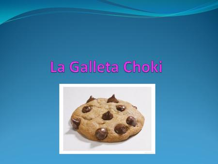 La Galleta Choki.