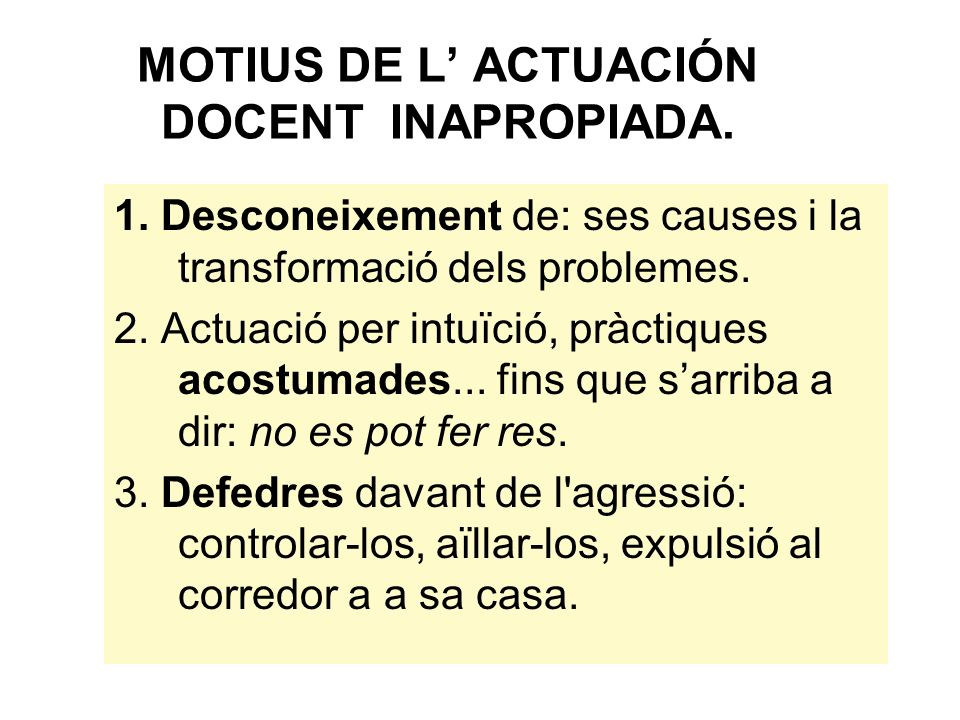 MOTIUS DE L ACTUACIÓN DOCENT INAPROPIADA.1.