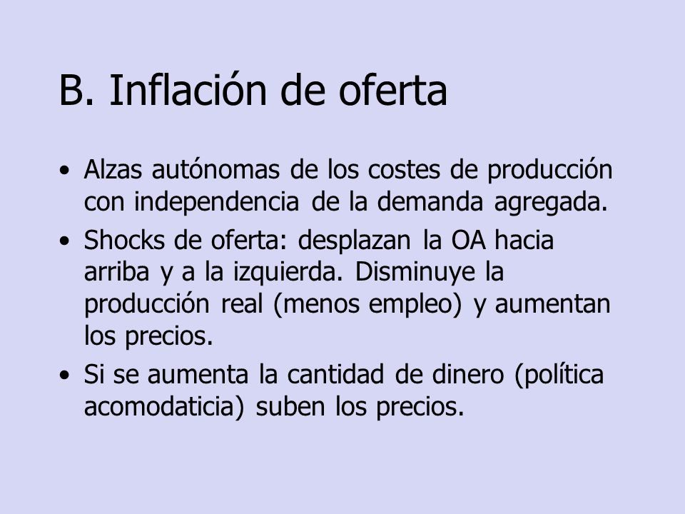 Inflación de oferta: Elevaciones de precios de materias primas (incremento de costes de importaciones).