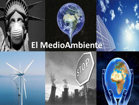 El MedioAmbiente. By the end of this unit you will be able to deal with : The causes and consequences of pollutionThe causes and consequences of pollution.