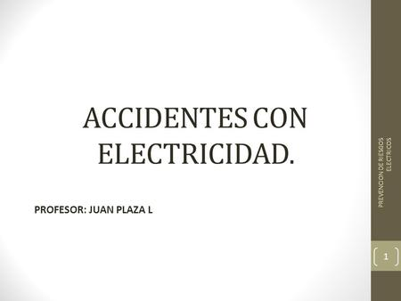 ACCIDENTES CON ELECTRICIDAD.