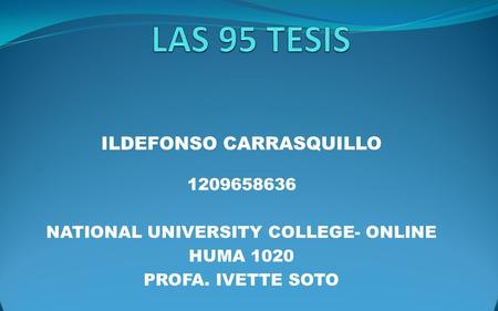 ILDEFONSO CARRASQUILLO 1209658636 NATIONAL UNIVERSITY COLLEGE- ONLINE HUMA 1020 PROFA. IVETTE SOTO.