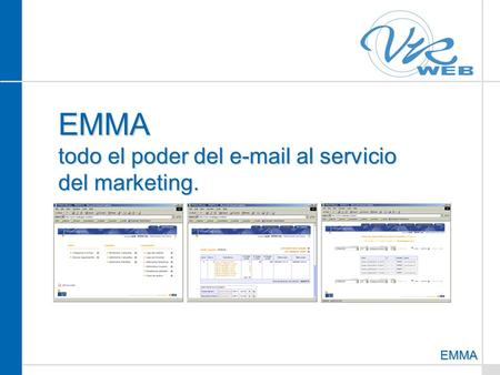 EMMA EMMA todo el poder del e-mail al servicio del marketing.