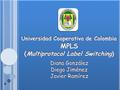 Universidad Cooperativa de Colombia (Multiprotocol Label Switching)