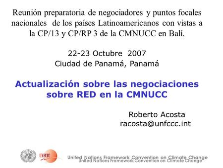 United Nations Framework Convention on Climate Change Reunión preparatoria de negociadores y puntos focales nacionales de los países Latinoamericanos con.