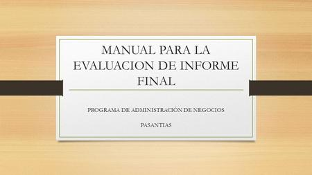 MANUAL PARA LA EVALUACION DE INFORME FINAL