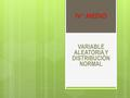 VARIABLE ALEATORIA Y DISTRIBUCIÓN NORMAL