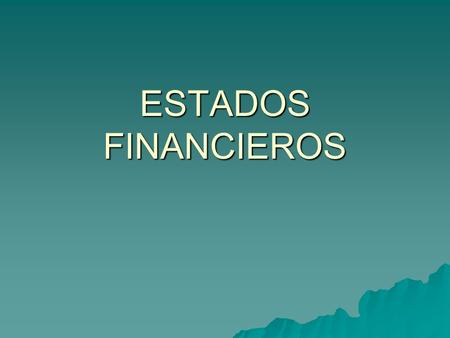 ESTADOS FINANCIEROS.