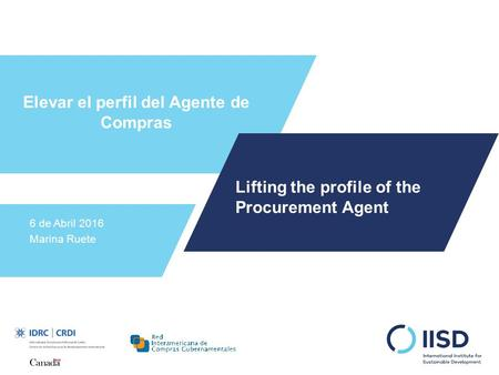 Elevar el perfil del Agente de Compras 6 de Abril 2016 Marina Ruete Lifting the profile of the Procurement Agent.