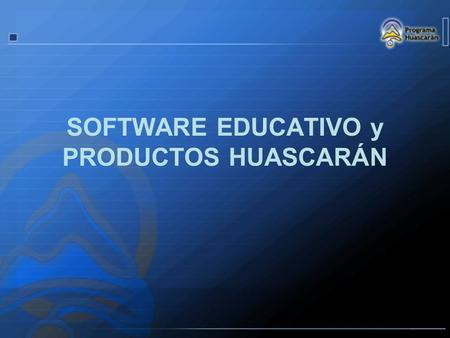 SOFTWARE EDUCATIVO y PRODUCTOS HUASCARÁN juan josé lapeyre corzo.