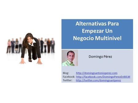S Alternativas Para Empezar Un Negocio Multinivel Domingo Pérez Blog:  Facebook: