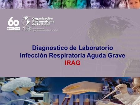 Text Pan American Health Organization Diagnostico de Laboratorio Infección Respiratoria Aguda Grave IRAG.