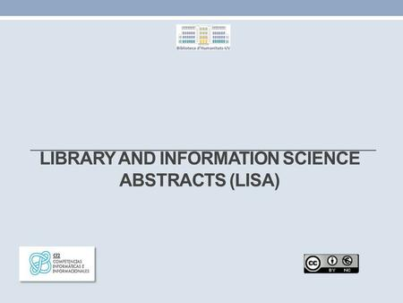 LIBRARY AND INFORMATION SCIENCE ABSTRACTS (LISA).