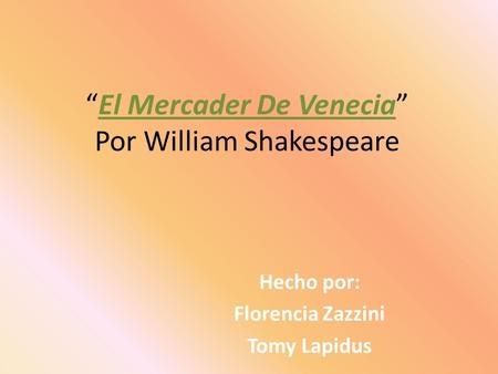 William shakespeare el mercader de venecia sipnosis for El mercader de venecia muebles