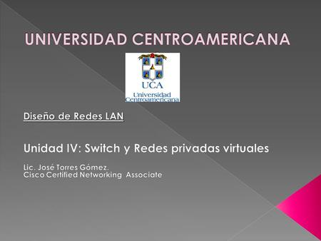 1.- C onmutadores CISCO 2.- Admin y configuración de Switches Cisco 3.- Redes LAN virtuales (VLAN). 5.- Enrutamiento Inter-VLAN 4.- Spanning Tree.