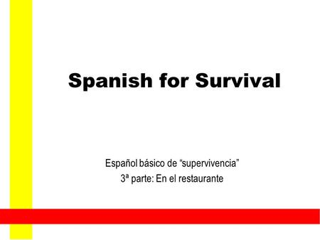 "Spanish for Survival Español básico de ""supervivencia"" 3ª parte: En el restaurante."