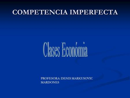 COMPETENCIA IMPERFECTA