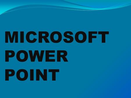 MICROSOFT POWER POINT. QUE ES POWER POINT? Programa de presentación. Desarrollado por Microsoft.