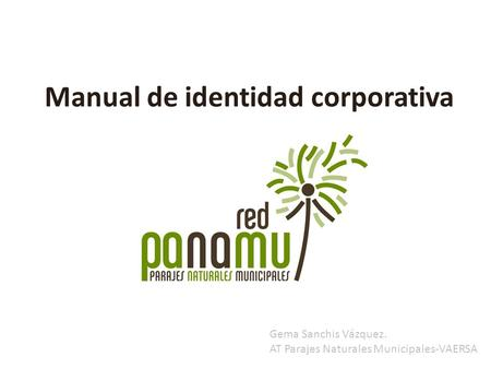 Manual de identidad corporativa Gema Sanchis Vázquez. AT Parajes Naturales Municipales-VAERSA.