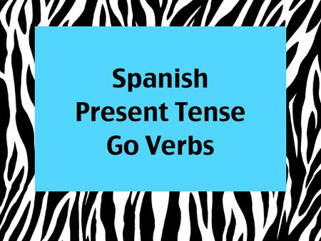 "Present tense ""go"" verbs. Irregular Verb Doesn't follow the normal conjugation patters (stem + ending). You just have to memorize!"