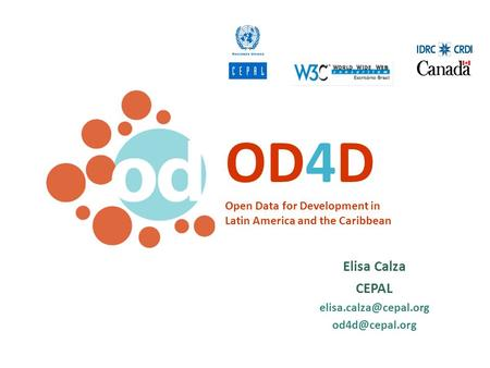 OD4D Open Data for Development in Latin America and the Caribbean Elisa Calza CEPAL