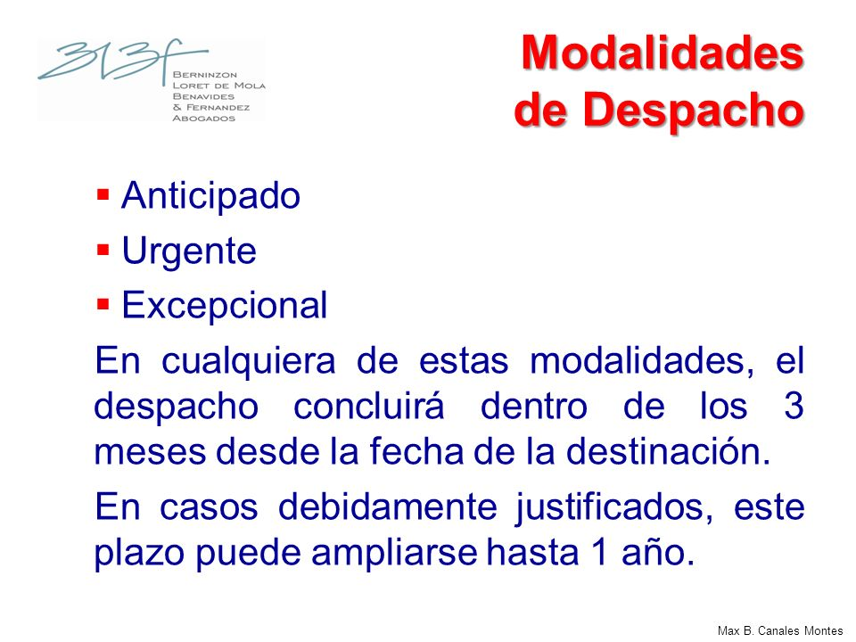 Plazo para solicitar la Destinación Aduanera Despacho Anticipado: Dentro del plazo de 15 días calendario antes de la llegada del medio de transporte.