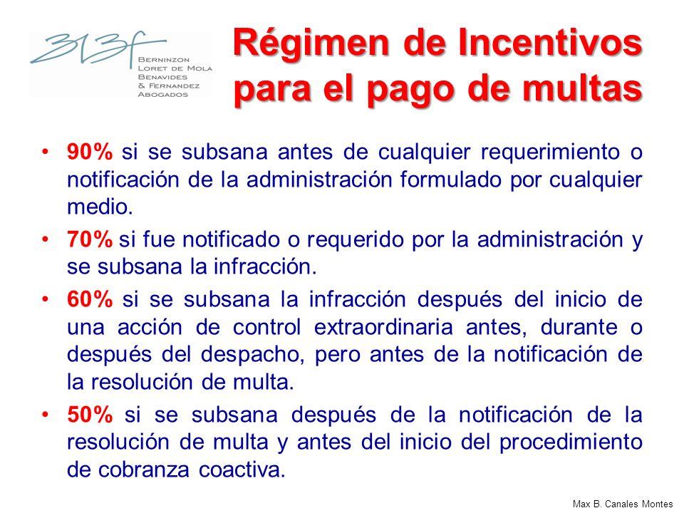 Max B.Canales Montes Requisitos para su acogimiento Que la infracción se encuentre subsanada.