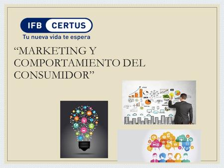 """MARKETING Y COMPORTAMIENTO DEL CONSUMIDOR"""