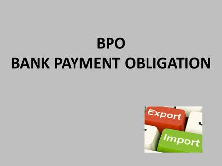 BPO BANK PAYMENT OBLIGATION