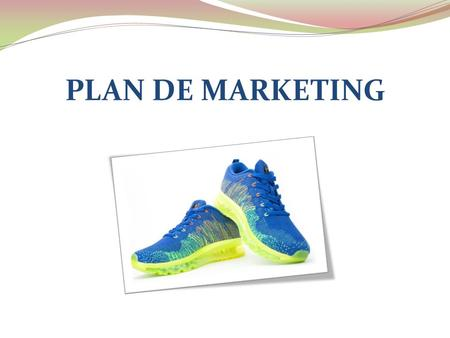 PLAN DE MARKETING. Las 5 marcas más vendidas actualmente son: