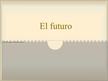 El futuro You can express the future tense in Spanish in three ways. One way is using the present tense with a time expression. El tren sale a las dos.