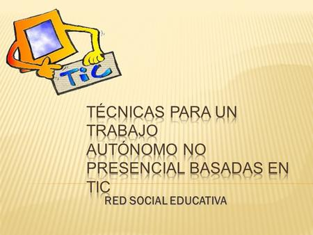 RED SOCIAL EDUCATIVA. 1.¿QUÉ ES? 2. CARACTERÍSTICAS 3. VENTAJAS 4. EJEMPLO RED SOCIAL EDUCATIVA.