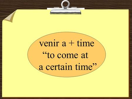 "Venir a + time ""to come at a certain time"". In the present tense its endings are like those of TENER, except for the nosotros and vosotros forms: vengo."