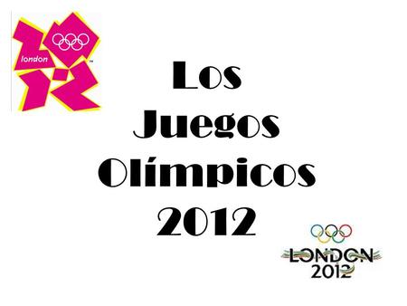 Los Juegos Olímpicos 2012. A total of 216 countries will compete in the 2012 Olympics in London. Some of them are listed below. How do you say them in.