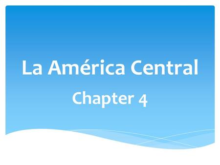 La América Central Chapter 4. La geografía: 167-168.