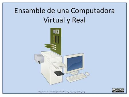 Ensamble de una Computadora Virtual y Real