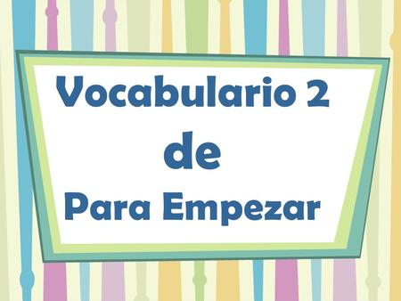 Vocabulario 2 de Para Empezar. el bolígrafo pen la carpeta folder.