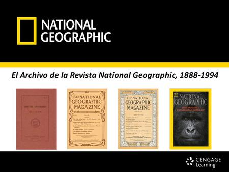 El Archivo de la Revista National Geographic, 1888-1994.