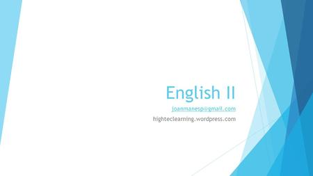 English II highteclearning.wordpress.com.