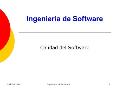 UNPSJB 2014Ingeniería de Software1 Calidad del Software.