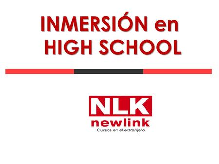 INMERSIÓN en HIGH SCHOOL HIGH SCHOOL. High school EXPERIENCE.