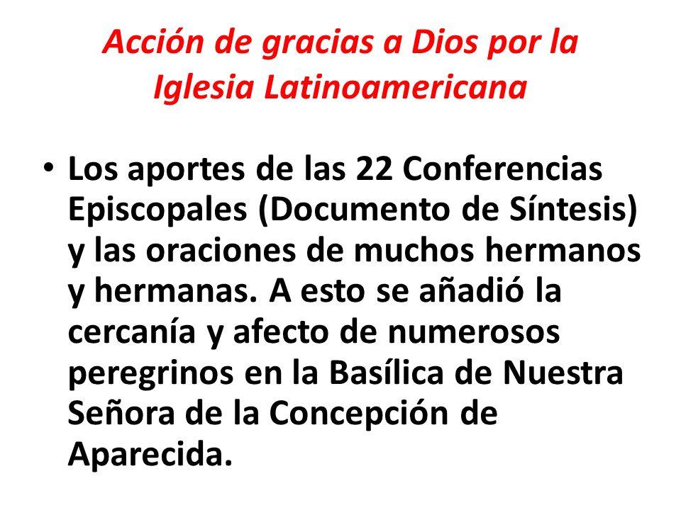 Acción de gracias por los participantes A todos los que participaron en la V Conferencia de Aparecida (obispos, sacerdotes, religiosos y religiosas, laicos y laicas).