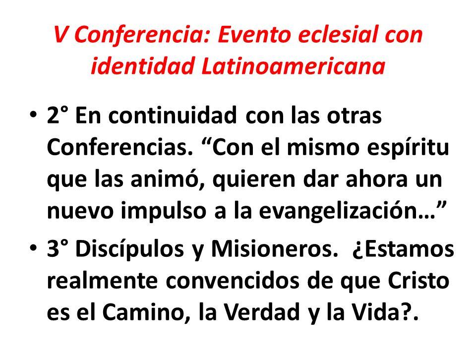 V Conferencia: Evento eclesial con identidad Latinoamericana 4° … los Pastores deben fomentar una cultura de vida que permita - como decía Paulo VI – pasar de la miseria a la posesión de lo necesario, a la adquisición de la cultura…a la cooperación al bien común… (PP,21) Benedicto XVI, DI, 4