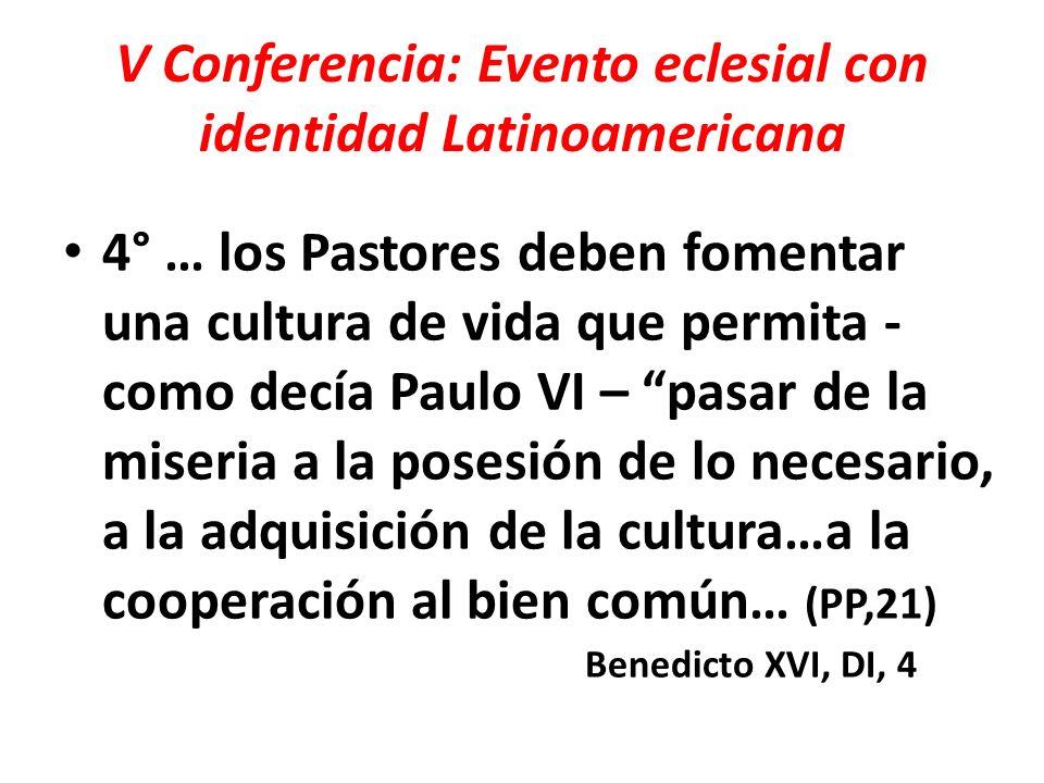 V Conferencia: Evento eclesial con identidad Latinoamericana 5° Otros campos prioritarios: La familia; Los sacerdotes; Religiosos y Religiosas; Los laicos; Los jóvenes y la pastoral vocacional.