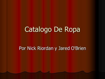Catalogo De Ropa Por Nick Riordan y Jared O'Brien.