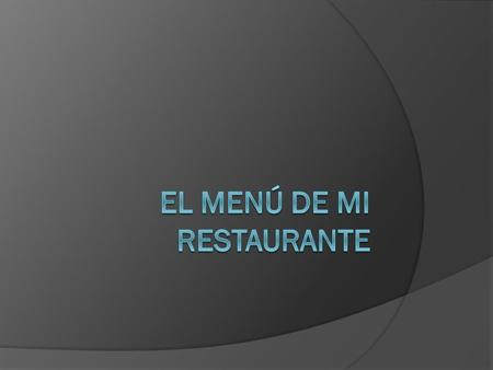  Imagine that you are the owner of the newest restaurant in the town you live in. You will be creating your own menu for your own restaurant. You can.