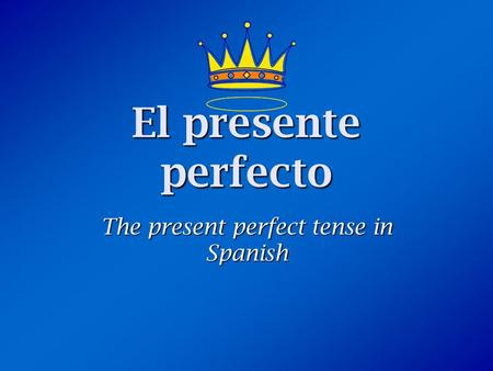 El presente perfecto The present perfect tense in Spanish.