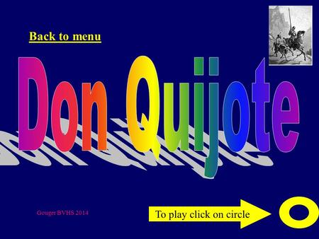 To play click on circle Back to menu Gouger BVHS 2014.
