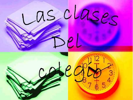 en la … hora in the … hour (class period) la tarea/ la asignación Homework;class work.