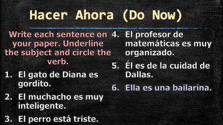 Capitulo 1: Gramática Objetivo (Learning Objective): Students will be able to differentiate the appropriate subject pronouns in various sentences. Demonstración.